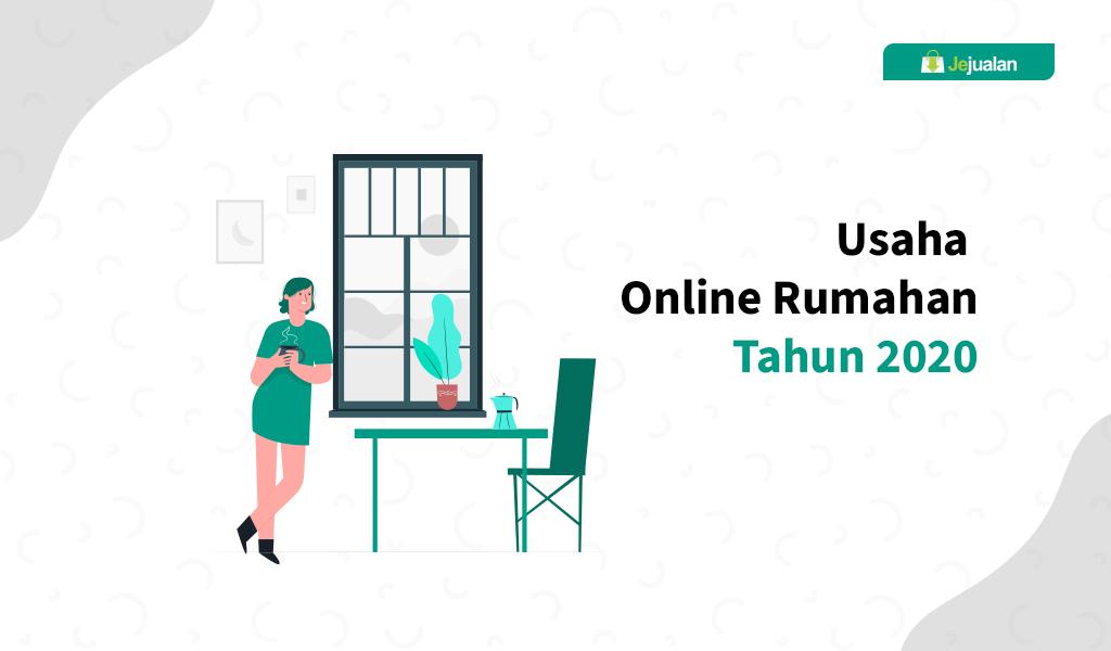 12 Peluang Bisnis Online Rumahan Paling Populer 2020